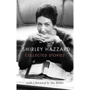 Collected Stories of Shirley Hazzard, the