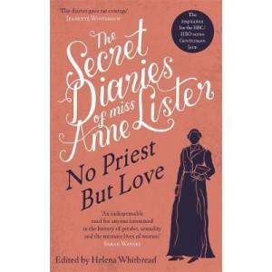 Secret Diaries of Miss Anne Lister - Vol.2: No Priest But Love