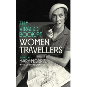 Virago Book Of Women Travellers, The