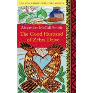 Good Husband of Zebra Drive (No. 1 Ladies' Detective Agency 8)