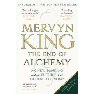 End of Alchemy: Money, Banking and the Future of the Global Economy