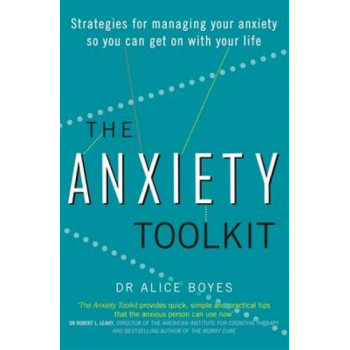 Anxiety Toolkit: Strategies for Managing Your Anxiety So You Can Get on with Your Life