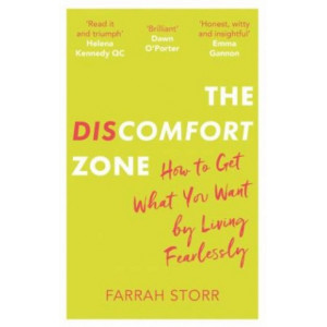 Discomfort Zone: How to Get What You Want by Living Fearlessly