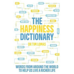 Happiness Dictionary: Words from Around the World to Help Us Lead a Richer Life