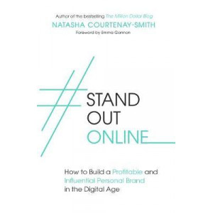 #StandOutOnline: How to Build a Profitable and Influential Personal Brand in the Digital Age
