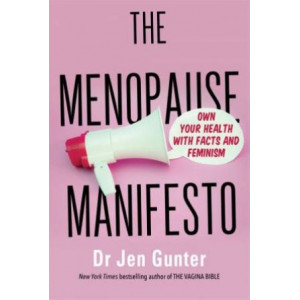 Menopause Manifesto, The: Own Your Health with Facts and Feminism