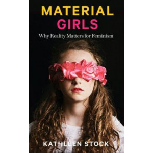 Material Girls: Why Reality Matters for Feminism