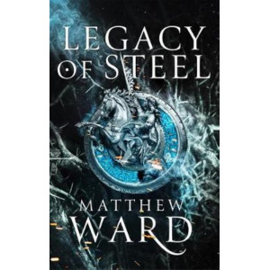 Legacy of Steel: Book Two of the Legacy Trilogy