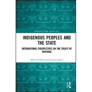 Indigenous Peoples and the State: International Perspectives on the Treaty of Waitangi