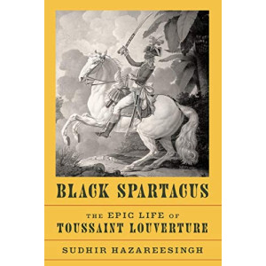Black Spartacus: The Epic Life of Toussaint Louverture (USA edition)