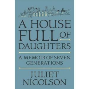 House Full of Daughters: A Memoir of Seven Generations