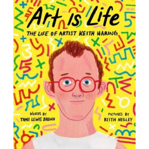 Art Is Life:  Life of Artist Keith Haring