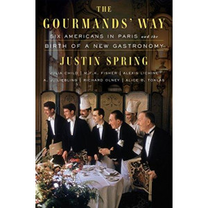 Gourmands' Way: Six Americans in Paris and the Birth of a New Gastronomy