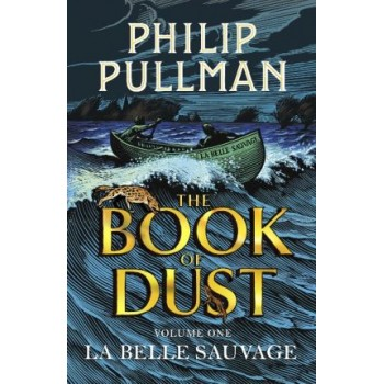 La Belle Sauvage: The Book of Dust Volume One: Hardcover Edition