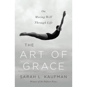 Art of Grace: On Moving Well Through Life