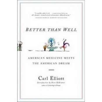 Better than Well : American Medicine Meets the American Dream