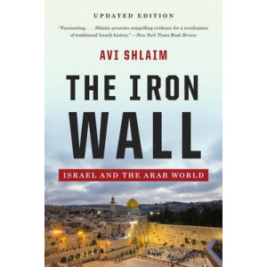 Iron Wall: Israel and the Arab World (Updated Edition)
