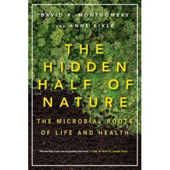 Hidden Half of Nature: The Microbial Roots of Life and Health, The