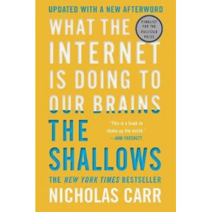 Shallows: What the Internet Is Doing to Our Brains