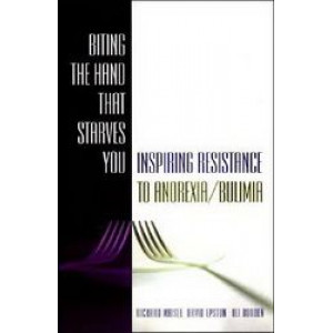 Biting the Hand that Starves You - Inspiring Resistance to Anorexia/Bulimia