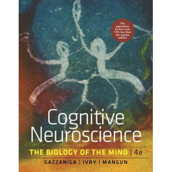 Cognitive Neuroscience the Biology of the Mind 4E USA Edition
