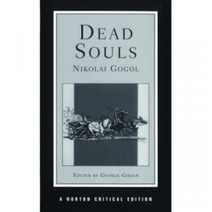 Dead Souls: The Reavey Translation, Backgrounds and Sources, Essays in Criticism