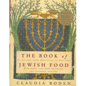Book of Jewish Food: An Odyssey from Samarkand to New York: A Cookbook
