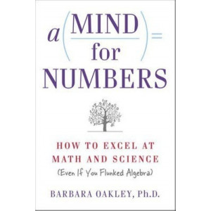 Mind for Numbers: How to Excel at Math and Science (Even If You Flunked Algebra)