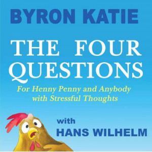 Four Questions: For Henny Penny and Anybody with Stressful Thoughts