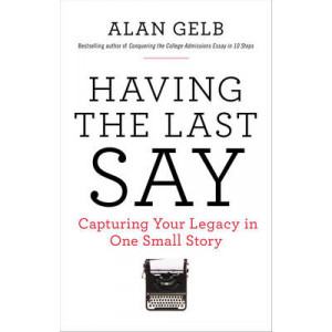 Having the Last Say: Capturing Your Legacy in One Small Story