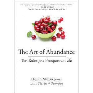 Art of Abundance: Ten Rules for a Prosperous Life