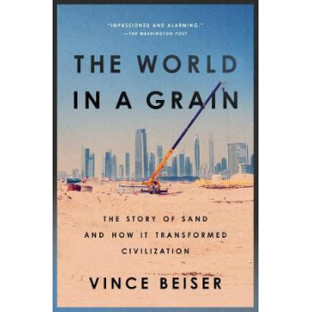 World in a Grain: The Story of Sand and How It Transformed Civilization, The
