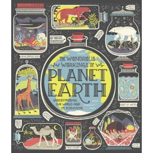 Wondrous Workings of Planet Earth: Understanding Our World and Its Ecosystems