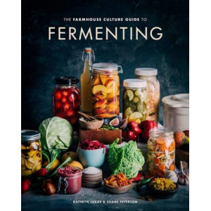 Farmhouse Culture Guide to Fermenting, The