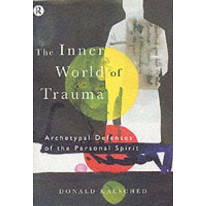 Inner World of Trauma: Archetypal Defences of the Personal Spirit