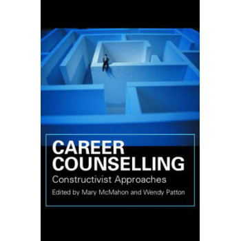 Career Counselling : Constructivist Approaches