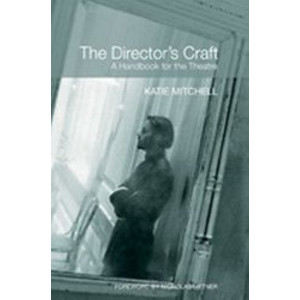 Director's Craft : A Handbook for the Theatre