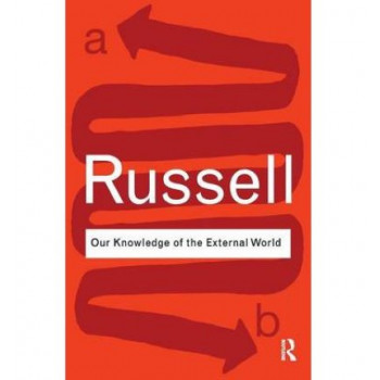 Our Knowledge of the External World [Routledge Classics]