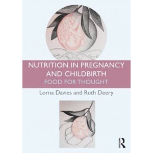Nutrition in Pregnancy and Childbirth : Food for Thought