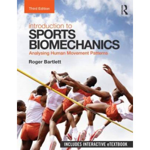 Introduction to Sports Biomechanics 3E : Analysing Human Movement Patterns