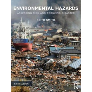 Environmental Hazards: Assessing Risk and Reducing Disaster 6E