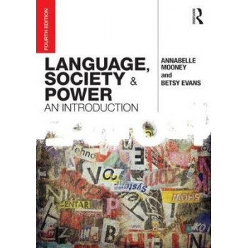 Language, Society and Power: An Introduction 4E