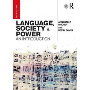 Language, Society and Power: An Introduction 5E
