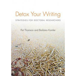 Detox Your Writing: Strategies for Doctoral Researchers