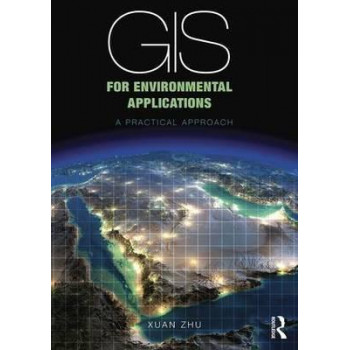 GIS for Environmental Applications: A practical approach