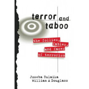 Terror and Taboo: The Follies, Fables and Faces of Terrorism