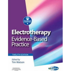 Electrotherapy: evidence-based practice - Physiotherapy Essentials (12th edition - textbook only)