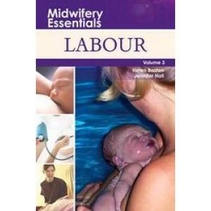 Midwifery Essentials Volume 3 - Labour