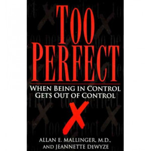 Too Perfect - When Being in Control Gets Out of Control