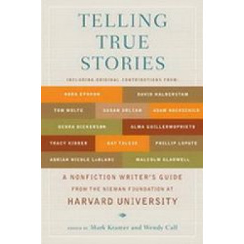 Telling True Stories : A Nonfiction Writers' Guide